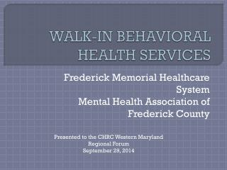 WALK-IN BEHAVIORAL HEALTH SERVICES