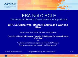 ERA-Net CIRCLE C limate  I mpact  R esearch  C oordination for a  L arger  E urope