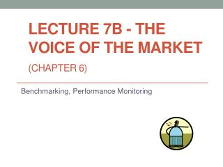 Lecture  7B  - The Voice of the Market   (Chapter 6)