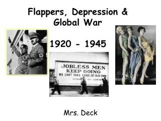 Flappers, Depression &  Global War 1920 - 1945
