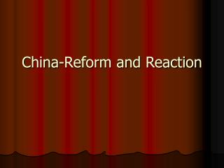 China-Reform and Reaction