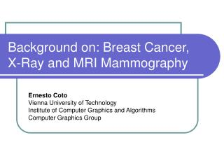 Background on: Breast Cancer, X-Ray and MRI Mammography