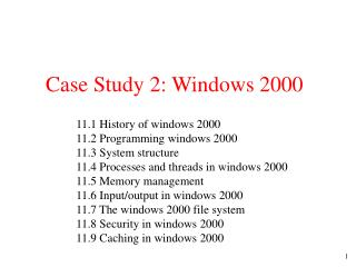 Case Study 2: Windows 2000