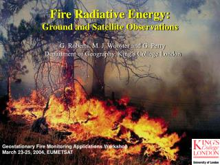 Fire Radiative Energy: Ground and Satellite Observations