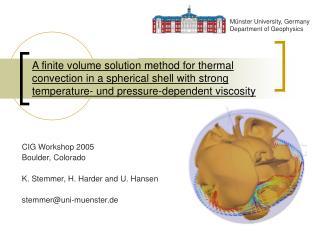 CIG Workshop 2005 Boulder, Colorado K. Stemmer, H. Harder and U. Hansen stemmer@uni-muenster.de