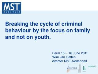 Perm 15 -  16 June 2011 Wim van Geffen director MST-Nederland