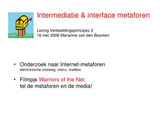 Intermediatie & interface metaforen Lezing Verbeeldingsprincipes 2