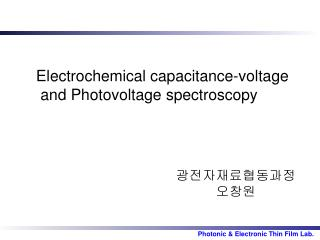 Electrochemical capacitance-voltage   and Photovoltage spectroscopy