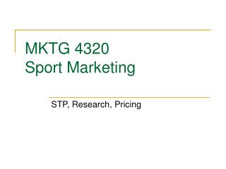 MKTG 4320 Sport Marketing