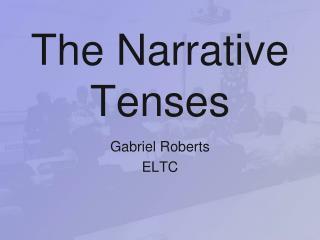 The Narrative Tenses
