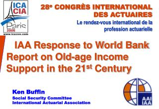 IAA Response to World Bank     Report on Old-age Income Support in the 21 st  Century