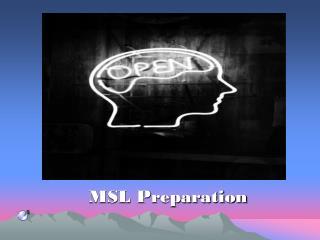 MSL Preparation