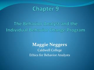 Chapter 9 The Behavior Analyst and the Individual Behavior Change Program