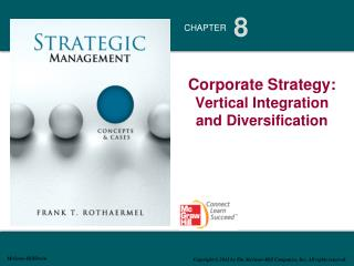 Corporate Strategy:  Vertical Integration     and Diversification