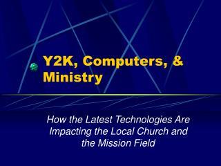 Y2K, Computers, & Ministry