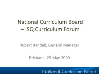 National Curriculum Board  – ISQ Curriculum Forum