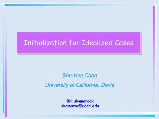 Initialization for Idealized Cases