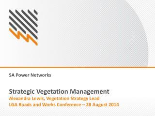 Strategic Vegetation Management
