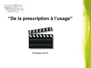 ''De la prescription à l'usage'' 9 Octobre 2014