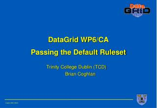 DataGrid  WP 6/CA Passing the Default Ruleset