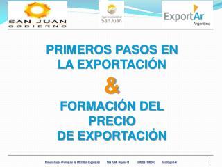 PRIMEROS PASOS EN LA EXPORTACIÓN & FORMACIÓN DEL PRECIO DE EXPORTACIÓN