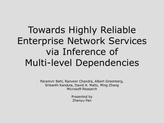 Towards Highly Reliable Enterprise Network Services via Inference of  Multi-level Dependencies