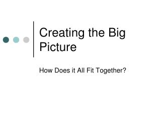 Creating the Big Picture