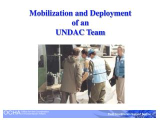 Mobilization and Deployment  of an UNDAC Team