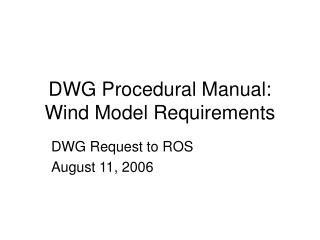 DWG Procedural Manual: Wind Model Requirements