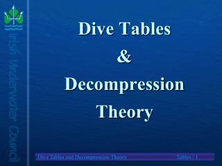 Dive Tables  &  Decompression Theory