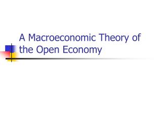 A Macroeconomic Theory of the Open Economy