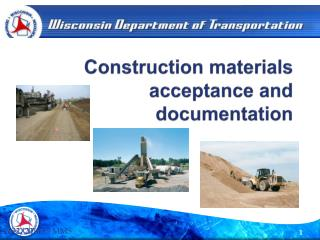 Construction materials acceptance and documentation