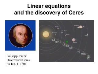 Linear equations  and the discovery of Ceres