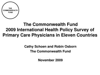 Cathy Schoen and Robin Osborn The Commonwealth Fund November 2009