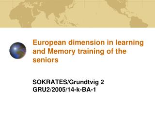 European dimension in learning  and  M emory training of the seniors