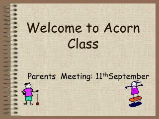 Welcome to Acorn Class