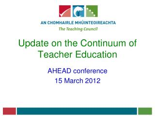 Update on the Continuum of Teacher Education