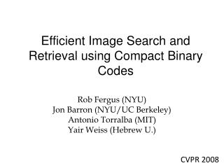 Efficient Image Search and Retrieval using Compact Binary Codes