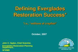 "Defining Everglades Restoration Success* *i.e., ""millions of crayfish"""