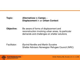 Topic: Alternatives  to  Camps  �  Displacement  in an  Urban Context