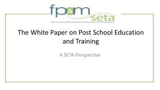 The White Paper on Post School Education and Training