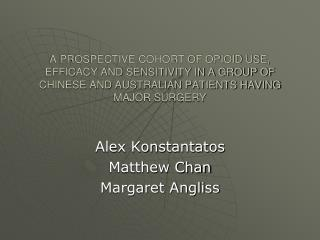 Alex Konstantatos Matthew Chan Margaret Angliss