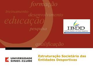 Estruturação Societária das Entidades Desportivas