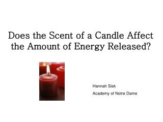 Does the Scent of a Candle Affect the Amount of Energy Released?