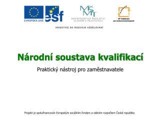Národní soustava kvalifikací Praktický nástroj pro zaměstnavatele