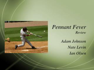 Pennant Fever Review
