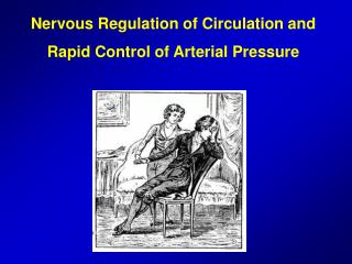 Nervous Regulation of Circulation and Rapid Control of Arterial Pressure