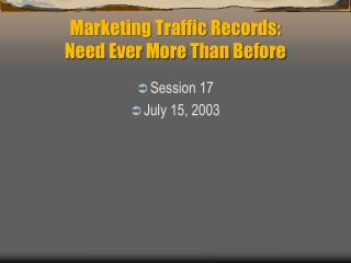 Marketing Traffic Records: Need Ever More Than Before