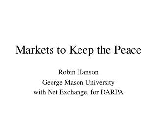 Markets to Keep the Peace