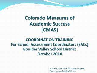 Colorado Measures of  Academic Success  (CMAS) COORDINATION TRAINING